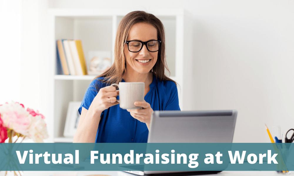 Virtual Fundraising at Work