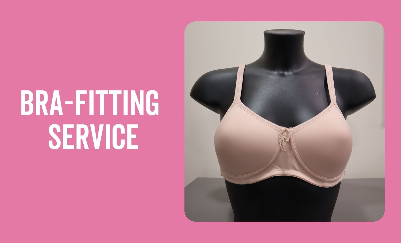 Bra-Fitting Service for breast cancer patients